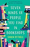 Seven Kinds of People You Find in Bookshops (English Edition)