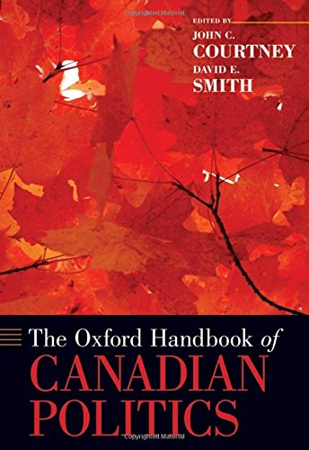 The Oxford Handbook of Canadian Politics (Oxford Handbooks)