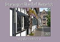 Unterwegs im Alten Dorf Westerholt (Wandkalender 2022 DIN A3 quer): Aktuelle Fotos des NRW-Fachwerkdorfs (Monatskalender, 14 Seiten )