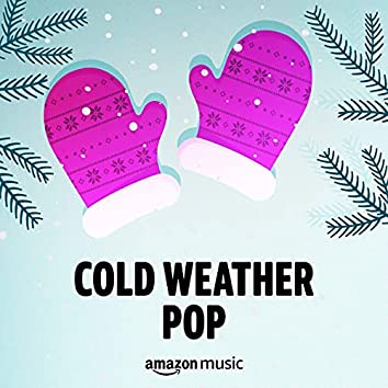 Cold Weather Pop