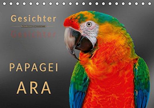 Gesichter - Papagei Ara (Tischkalender 2019 DIN A5 quer): Eindrucksvolle Bilder der exotischen Vögel. (Monatskalender, 14 Seiten )