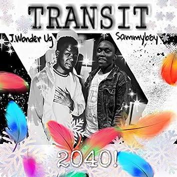 Transit 2040 (feat. J Wonder Ug)