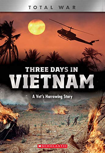 Three Days in Vietnam (X Books: Total War): A Vet's Harrowing Story