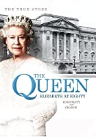Queen Elizabeth at Eighty: Continuity & Change [DVD]