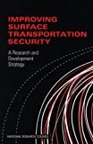 Improving Surface Transportation Security: A Research and Development Strategy (English Edition)