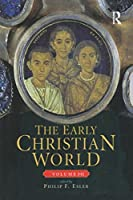 The Early Christian World (Routledge Worlds)
