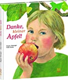Danke, kleiner Apfel - Brigitte Weninger