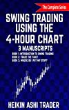 Swing Trading Using the 4-Hour Chart 1-3: 3 Manuscripts: Book 1: Introduction to Swing Trading, Book 2: Trade the Fake!, Book 3: Wher