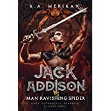 Jack Addison vs. Man-Ravishing Spider (M/M serial) (Jack Addison vs. a Whole World of Hot Trouble Book 1) (English Edition)
