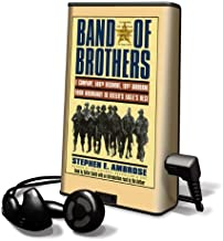 Band of Brothers: E. Company, 506th Regement, 101st Airborne from Normandy to Hitler's Eagle's Nest