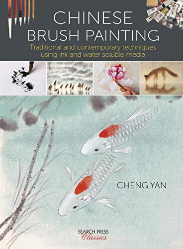 Chinese Brush Painting: Traditional and contemporary techniques using ink and water soluble media (Search Press Classics) (English Edition)