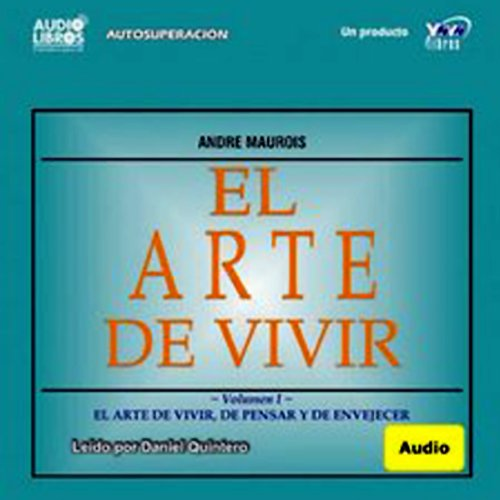 El Arte de Vivir, Volumen II (Texto Completo) [The Art of Living, Volume II ] audiobook cover art