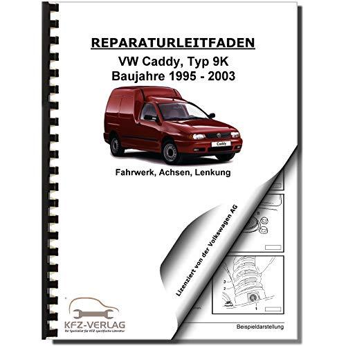 VW Caddy Typ 9K 1995-2003 Fahrwerk Achsen Lenkung Reparaturanleitung