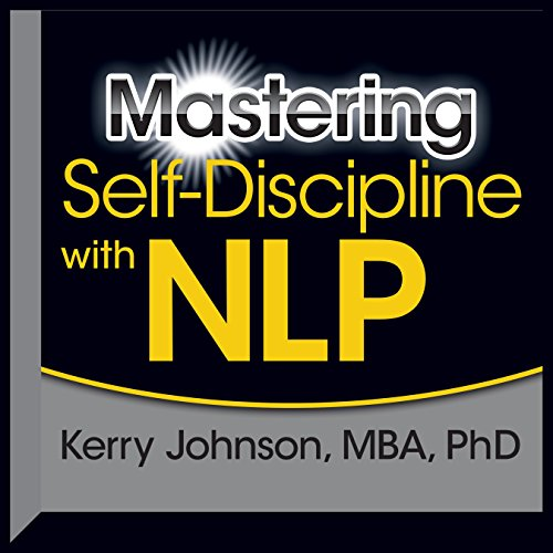 Mastering Self-Discipline with NLP audiobook cover art