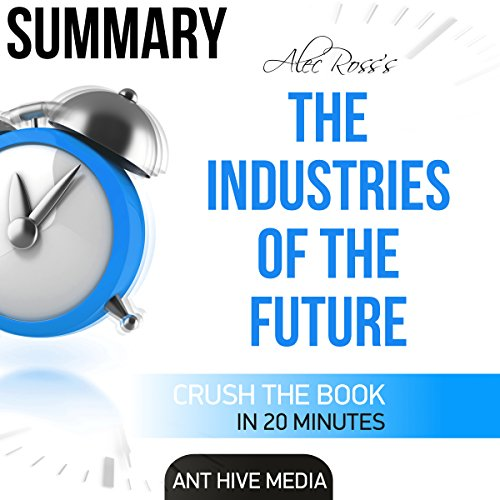 Summary: Alec Ross' The Industries of the Future audiobook cover art