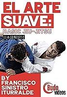エルアーテ・スアヴェ ベーシック柔術 BY フランシスコ・シニストロ・イトゥラルデ