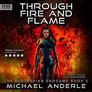Through the Fire and Flame     The Kurtherian Endgame, Book 3              By:                                                                                                                                 Michael Anderle                               Narrated by:                                                                                                                                 Emily Beresford                      Length: 8 hrs and 54 mins     6 ratings     Overall 4.8