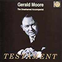 Gerald Moore: The Unashamed Accompanist - Testament by VARIOUS ARTISTS (1999-07-13)