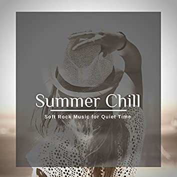 Summer Chill - Soft Rock Music For Quiet Time