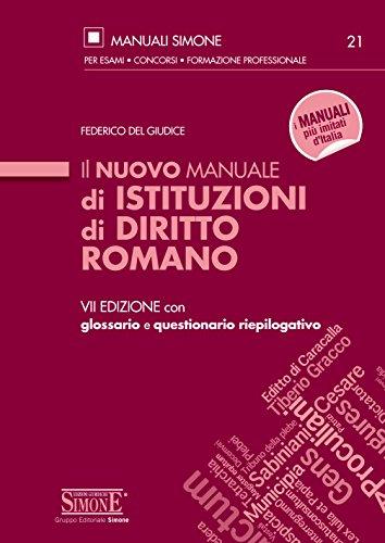 Il nuovo Manuale di Istituzioni di Diritto Romano: Con glossario e questionario riepilogativo