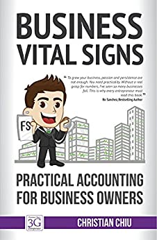 Business Vital Signs: Practical Accounting for Business Owners by [Christian Valeen Chiu]