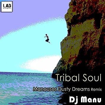 Tribal Soul (Manousos Dusty Dreams Remix)