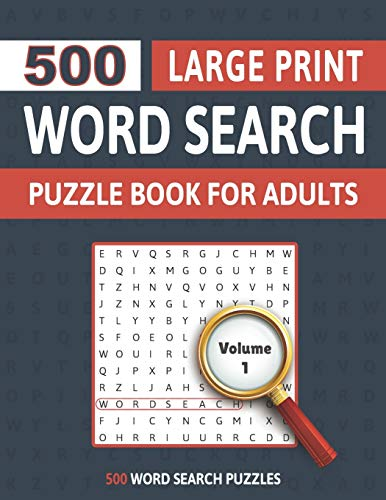 500 Large Print Word Search Puzzle Book For Adults: Hours Of Fun and Brain Boosting Entertainment Activities For Adults, Seniors And all other puzzle Fans
