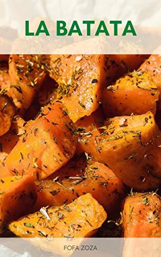 Beneficios Para La Salud De La Batata : Batata Y Digestión – Batata Y Fertilidad – Batata Y Diabetes – Vitaminas De Batata - Recetas De Batata