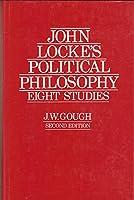 John Locke's Political Philosophy: Eight Studies