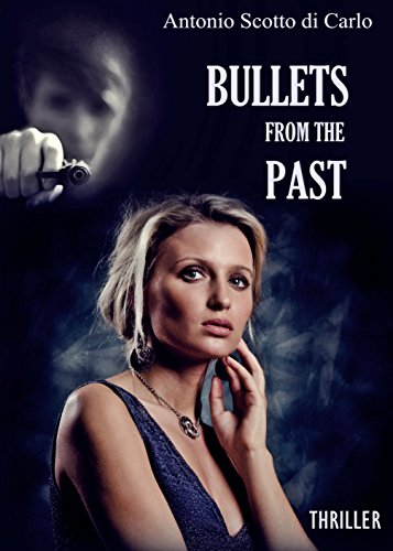 Bullets From The Past (English Edition)