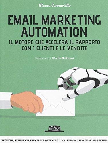 Email marketing automation. Il motore che accelera il rapporto con i clienti e le vendite