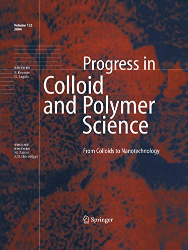 From Colloids to Nanotechnology (Progress in Colloid and Polymer Science (125), Band 125)