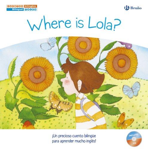 Cuentos bilingües. Where is Lola? - ¿Dónde está Lola? (Cuentos Bilingues)