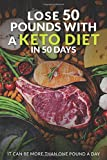 Lose 50 Pounds With a Keto Diet in 50 Days