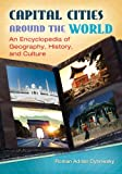 Capital Cities around the World: An Encyclopedia of Geography, History, and Culture (English Edition)