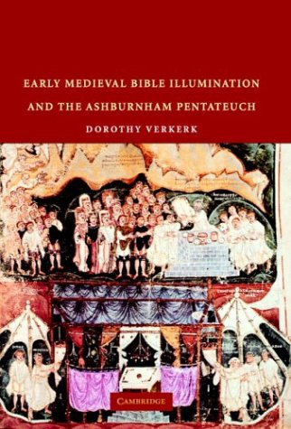 Early Medieval Bible Illumination and the Ashburnham Pentateuch