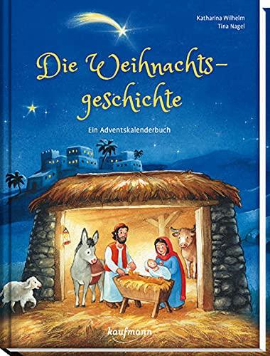 Die Weihnachtsgeschichte - Ein Adventskalenderbuch (Adventskalender mit Geschichten für Kinder: Ein Buch zum Lesen und Vorlesen mit 24 Kapiteln)
