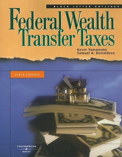Black Letter Outline on Federal Wealth Transfer Taxes (Black Letter Outlines)