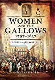 Women and the Gallows, 1797–1837: Unfortunate Wretches
