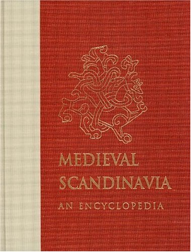 Medieval Scandinavia: An Encyclopedia (Encyclopedias of the Middle Ages)