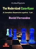 The Modernized Caro-kann: A Complete Repertoire Against 1.e4 (modernized, 4)-Fernandez, Daniel