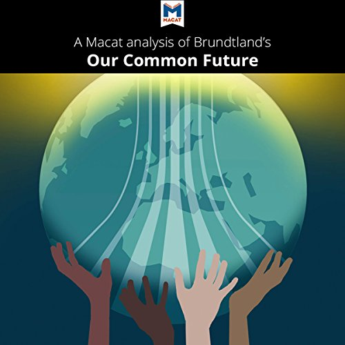A Macat Analysis of Gro Brundtland's Our Common Future audiobook cover art