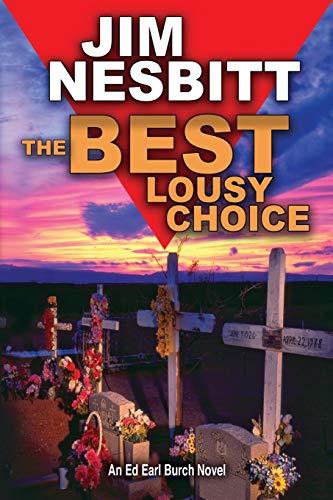 The Best Lousy Choice: An Ed Earl Burch Novel (Ed Earl Burch Crime Thriller)