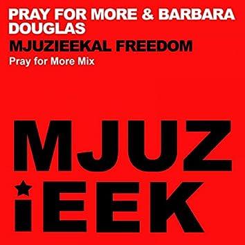 Mjuzieekal Freedom (Pray For More Mix)