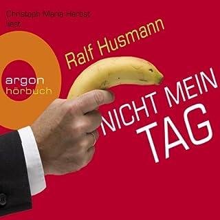 Nicht mein Tag                   Autor:                                                                                                                                 Ralf Husmann                               Sprecher:                                                                                                                                 Christoph Maria Herbst                      Spieldauer: 4 Std. und 40 Min.     713 Bewertungen     Gesamt 3,9