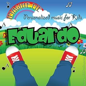 Imagine Me - Personalized Music for Kids: Eduardo