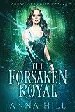 The Forsaken Royal: A Reverse Harem Urban Fantasy (Annabelle's Harem Book 2)