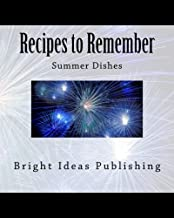 Recipes to Remember: Summer Dishes