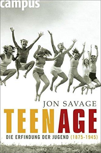 Teenage: Die Erfindung der Jugend (1875-1945)