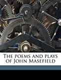 The poems and plays of John Masefield Volume 2